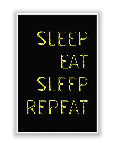 Buy Quirky Posters Online | Sleep Eat Sleep Repeat Thin Font Poster | PosterGuy.in