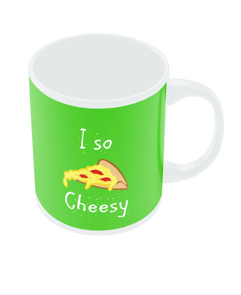 I So Cheesy Coffee Mug Online India