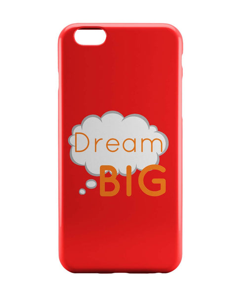 iPhone 6 Case & iPhone 6S Case | Dream Big Typopgraphy(Red) iPhone 6 | iPhone 6S Case Online India | PosterGuy