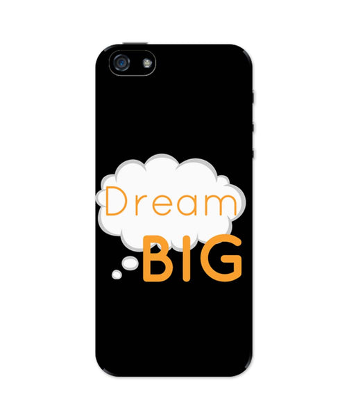 iPhone 5 / 5S Cases| Dream Big Typopgraphy (Black) iPhone 5 / 5S Case 1443166017 Online India