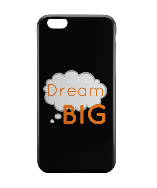 iPhone 6 Case & iPhone 6S Case | Dream Big Typopgraphy (Black) iPhone 6 | iPhone 6S Case Online India | PosterGuy