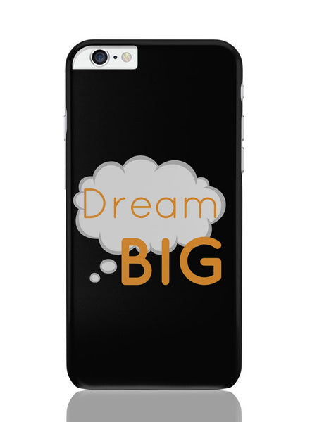iPhone 6 Plus / 6S Plus Covers & Cases | Dream Big Typopgraphy (Black) iPhone 6 Plus / 6S Plus Covers and Cases Online India