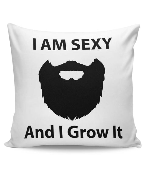 PosterGuy | I Am Sexy and I Grow It | Funny Cushion Cover Online India