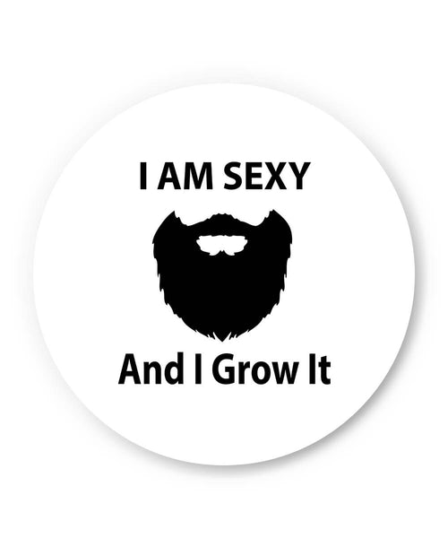 Coasters | I Am Sexy and I Grow It | Funny Coaster 1443328319 Online India | PosterGuy.in