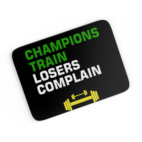 Champions Train Losers Complain A4 Mousepad Online India