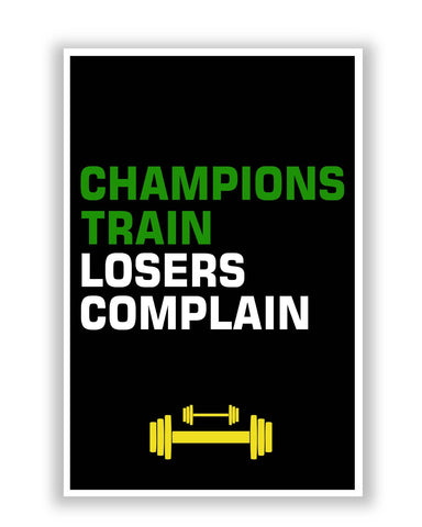 Posters Online | Champions Train Losers Complain Poster Online India | Designed by: Shweta Paryani
