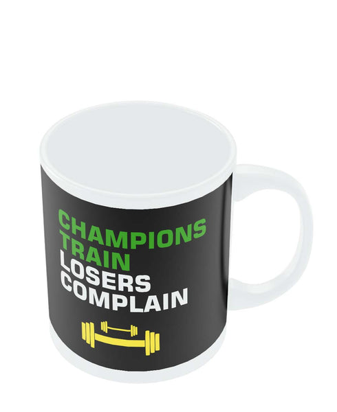 Mugs | Champions Train Losers Complain Mug Online India