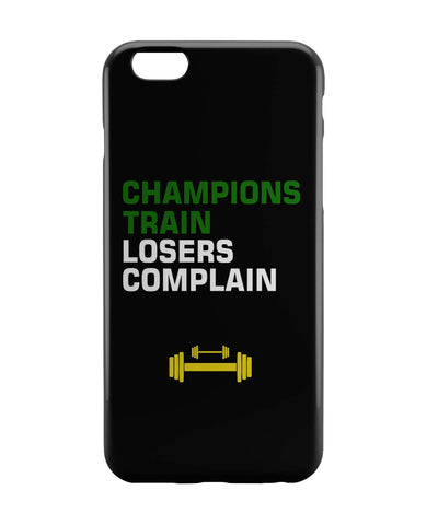 iPhone 6 Case & iPhone 6S Case | Champions Train Losers Complain iPhone 6 | iPhone 6S Case Online India | PosterGuy