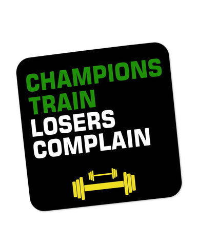 Coasters | Champions Train Losers Complain Coaster 1443336029 Online India | PosterGuy.in