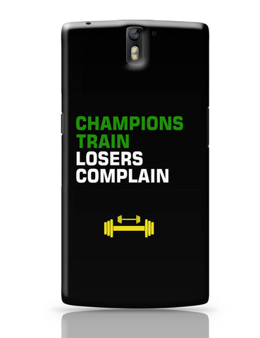 OnePlus One Covers | Champions Train Losers Complain OnePlus One Cover Online India