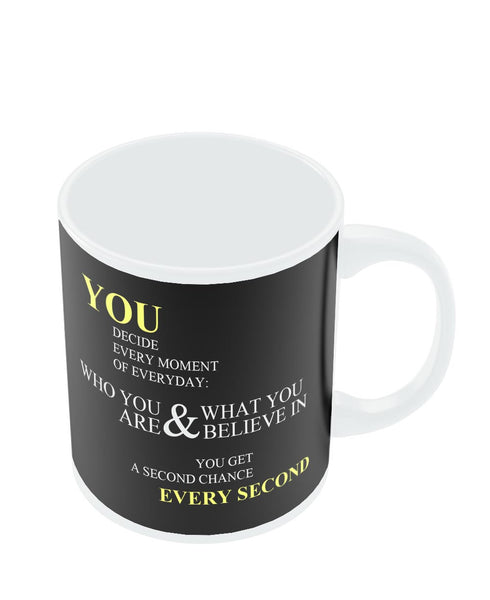 Coffee Mugs Online | You Get a Second Chance Every Second Quote Mug Online India