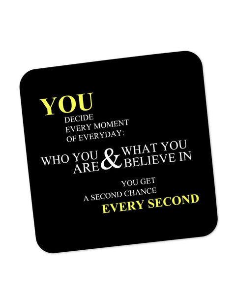Buy Coasters Online | You Get a Second Chance Every Second Quote Coaster Online India | PosterGuy.in