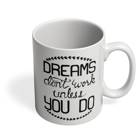 Coffee Mugs Online | Dreams Work Coffee Mug Online India