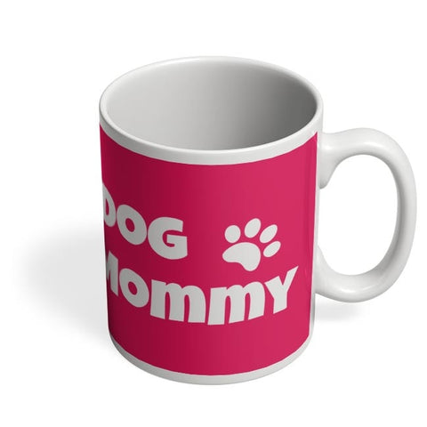 Coffee Mugs Online | Dog Mommy Coffee Mug Online India