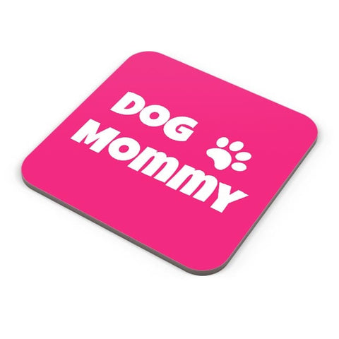 Buy Coasters Online | Dog Mommy Coasters Online India | PosterGuy.in
