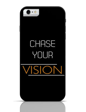 Chase Your Vision iPhone 6 6S Covers Cases Online India