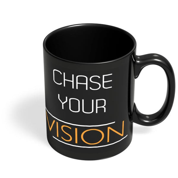 Chase Your Vision Black Coffee Mug Online India
