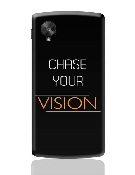 Chase Your Vision Google Nexus 5 Covers Cases Online India