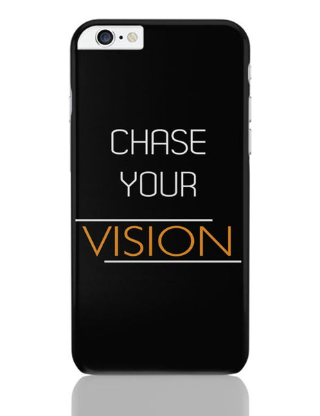 Chase Your Vision iPhone 6 Plus / 6S Plus Covers Cases Online India