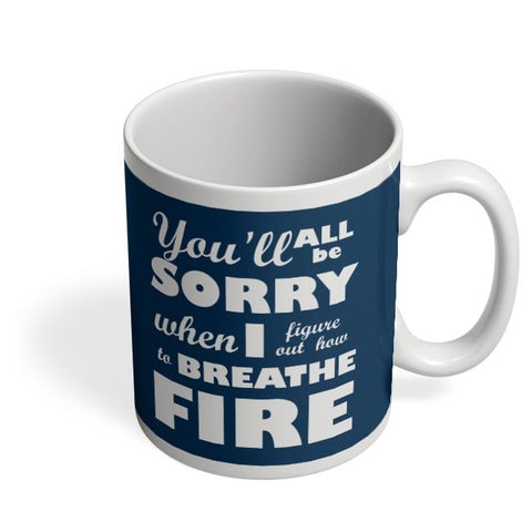 I Breathe Fire Coffee Mug Online India