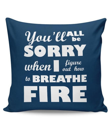I Breathe Fire Cushion Cover Online India