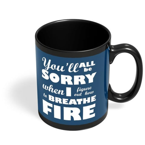 I Breathe Fire Black Coffee Mug Online India