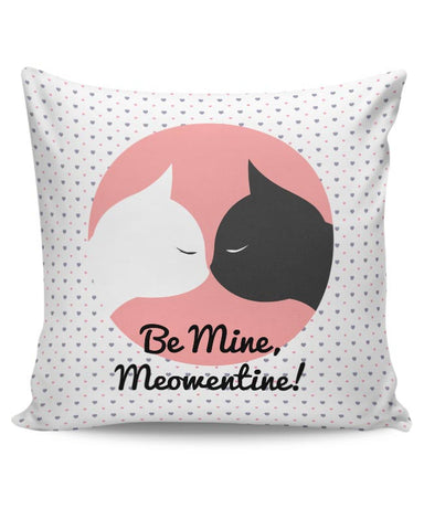 Valentine's - Be Mine Meowentine! Cushion Cover Online India