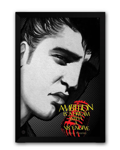 Framed Posters | Ambition is a Dream | Elvis Presley Laminated Framed Poster Online India