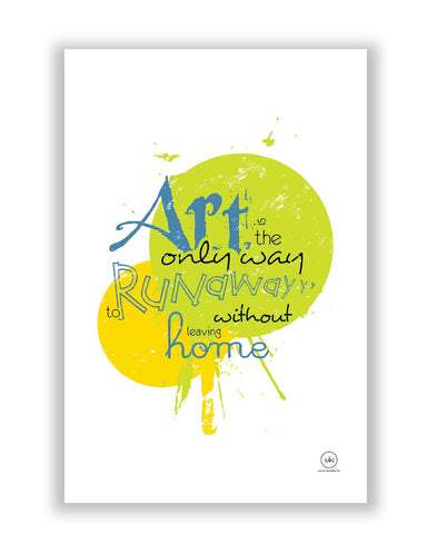 Posters | Art Is The Only Runaway Poster Online India