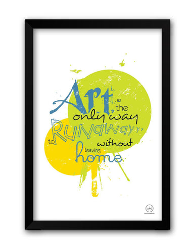 Framed Posters | Art Is The Only Runaway Laminated Framed Poster Online India
