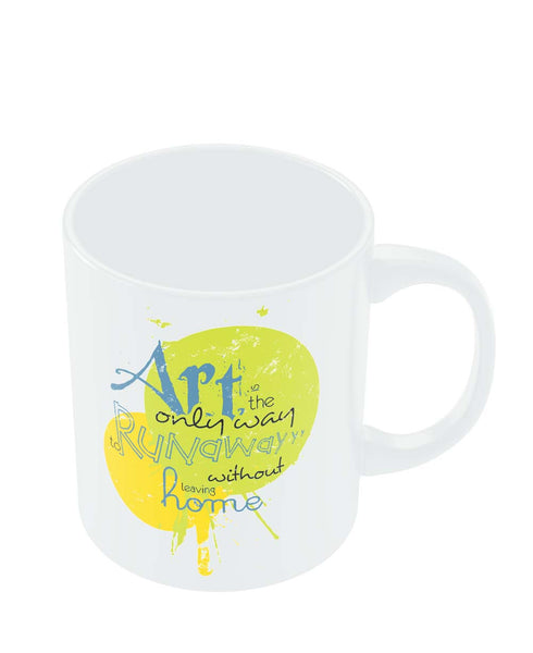 Mugs | Art Is The Only Runaway Mug Online India