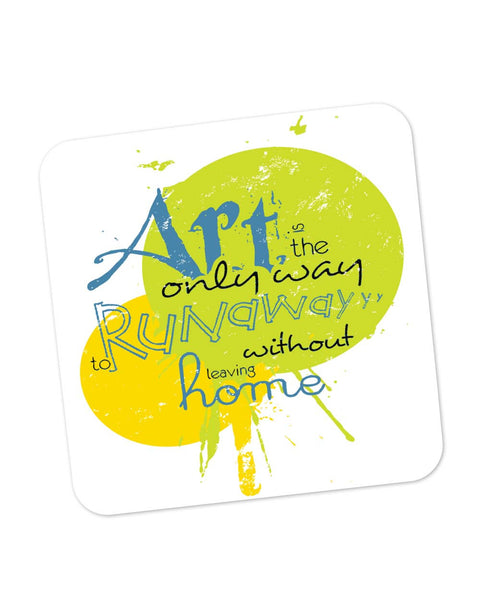 Coasters | Art Is The Only Runaway Coaster 1483028329 Online India | PosterGuy.in