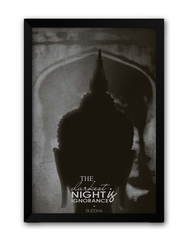 Framed Posters | The Darkest Night is Ignorance | Buddha Laminated Framed Poster Online India