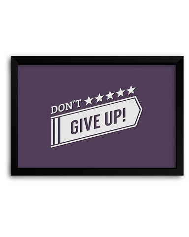 Framed Posters | Don't Give Up Typography Laminated Framed Poster Online India