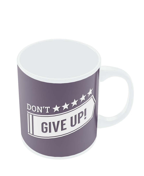 Mugs | Don't Give Up Typography Mug Online India