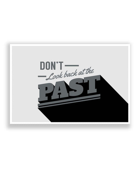 Posters | Don't Look Back At The Past Grey Poster Online India
