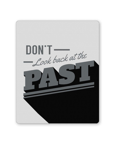 PosterGuy | Don't Look Back At The Past Grey Mouse Pad 1483204516 Online India