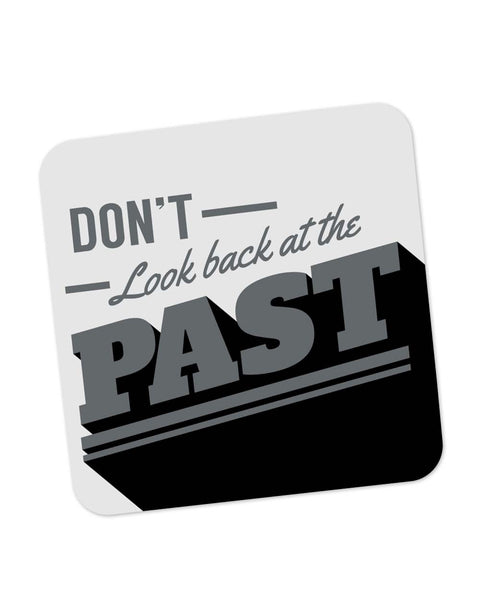 Coasters | Don't Look Back At The Past Grey Coaster 1483204529 Online India | PosterGuy.in