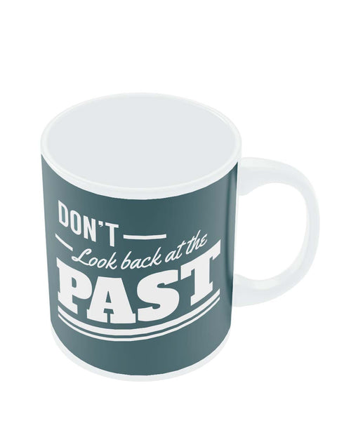 Mugs | Don't Look Back At The Past Blue Mug Online India