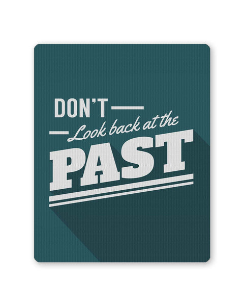 PosterGuy | Don't Look Back At The Past Blue Mouse Pad 1483218316 Online India