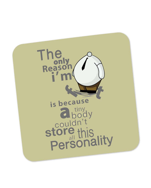 Coasters | Only Reason I Am Fat | Funny Coaster 1483276029 Online India | PosterGuy.in