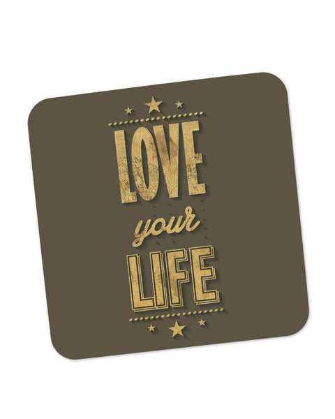 Coasters | Love Your Life Coaster 1483406029 Online India | PosterGuy.in