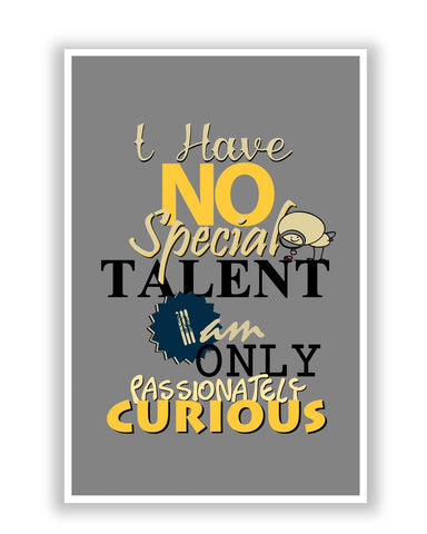 Posters | I Have No Special Talent Quote Poster Online India