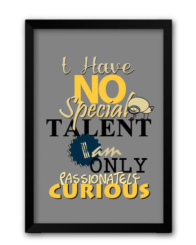 Framed Posters | I Have No Special Talent Quote Laminated Framed Poster Online India