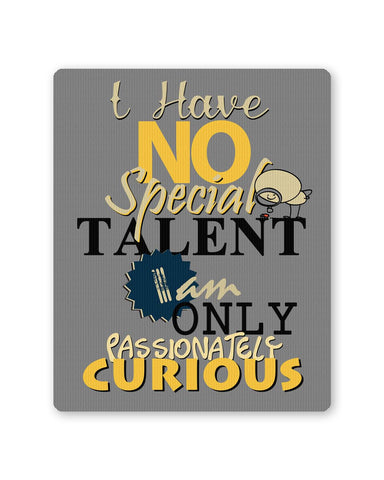 PosterGuy | I Have No Special Talent Quote Mouse Pad 1483436016 Online India