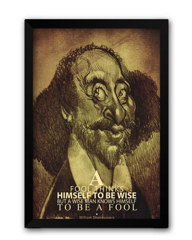 Framed Posters | Fool thinks Himself to be Wise | Shakespeare Laminated Framed Poster Online India