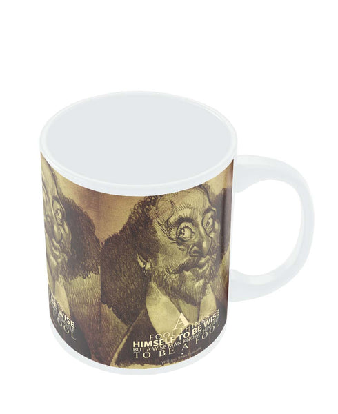 Mugs | Fool thinks Himself to be Wise | Shakespeare Mug Online India
