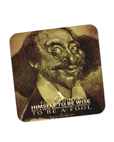 Coasters | Fool thinks Himself to be Wise | Shakespeare Coaster 1483506029 Online India | PosterGuy.in