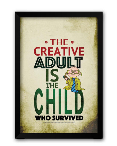Framed Posters | The Creative Adult is a Child Quote Laminated Framed Poster Online India