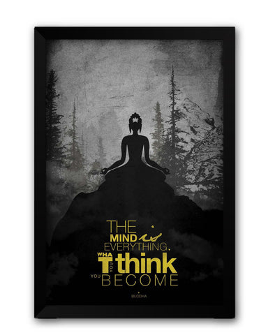 Framed Posters | The Mind is Everything Lord Buddha Quote Laminated Framed Poster Online India